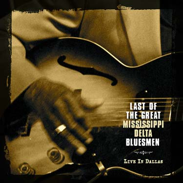 Cover of the CD, Last of the Great Mississippi Bluesmen — Live in Dallas, by Blue Shoe Project