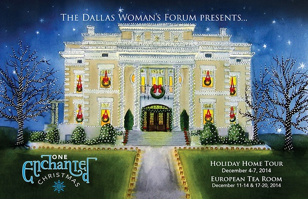 One Enchanted Christimas, The Dallas Woman's Forum Annual Holiday Home Tour