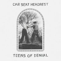 Car Seat Headrest, Teens Of Denial