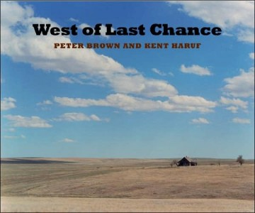 West of Last Chance, by Peter Brown and Kent Haruf