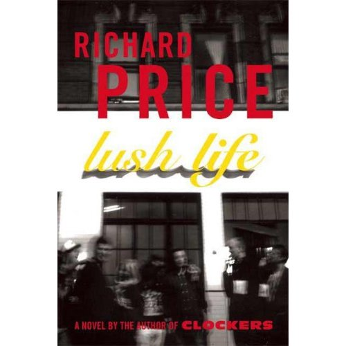 Lush Life, by Richard Price