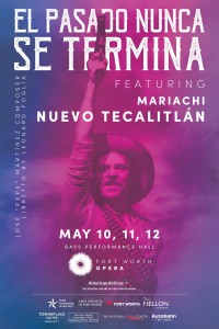 "Poster art for ""El Pasado Nunca se Termina"" Photo: Fort Worth Opera"