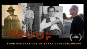 4 photos of men--three are black and white and old, the fourth is modern and in color. Headline reads Proof: Four Generations of Texas Photographers